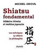 Shiatsu fondamental - Médecine chinoise et tradition japonaise