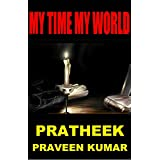 MY TIME, MY WORLD (English Edition)