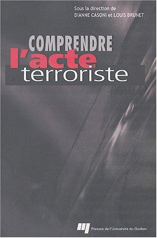 Comprendre l'acte terroriste par Dianne Casoni