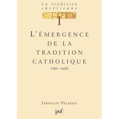 La tradition chrétienne, tome 1 : L'émergence de la tradition catholique