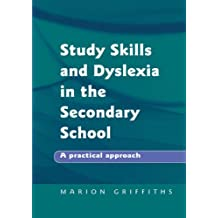 Study Skills and Dyslexia in the Secondary School: A Practical Approach (Practical Approach (Paperback))