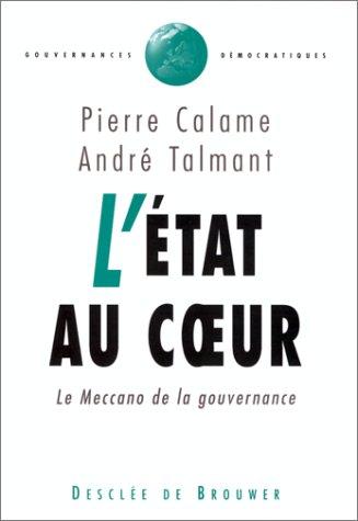 L'Etat au coeur par Pierre Calame, André Talmant