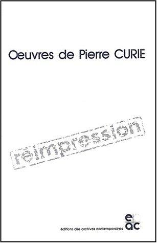 Oeuvres de Pierre Curie : Publiées par les soins de la Société française de physique