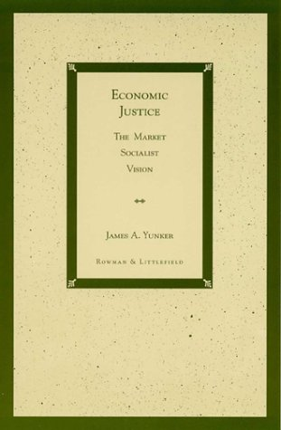 Economic Justice: The Market Socialist Vision