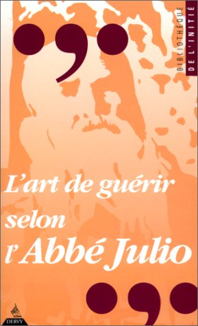 L'art de guérir selon l'abbé Julio