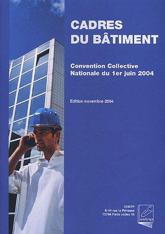 Cadres du bâtiment - Convention collective nationale du 1er juin 2004