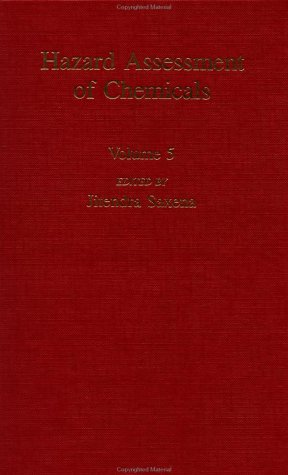 005: Hazard Assessment of Chemicals: Current Developments: Vol 5 (Hazard assessment of chemical series)