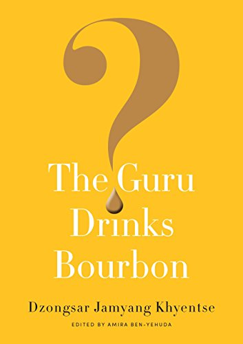 The Guru Drinks Bourbon? por Dzongsar Jamyang Khyentse