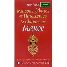 Maisons d'hôtes & hôtellerie de charme au Maroc 2004-2005