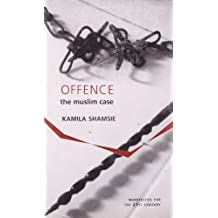 Offence: The Muslim Case (Manifestos for the Twenty-first Century)