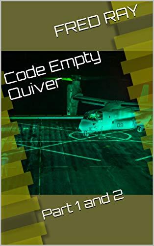 Code Empty Quiver: Part 1 and 2 (Titanium Alpha) par Fred Ray