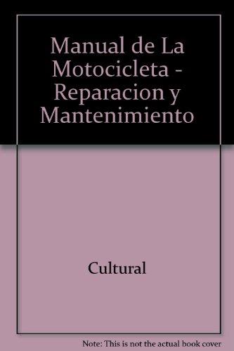 Manual de La Motocicleta - Reparacion y Mantenimiento por Cultural