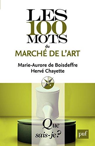 Les 100 mots du marché de l'art: « Que sais-je ? » n° 3883 par Hervé Chayette