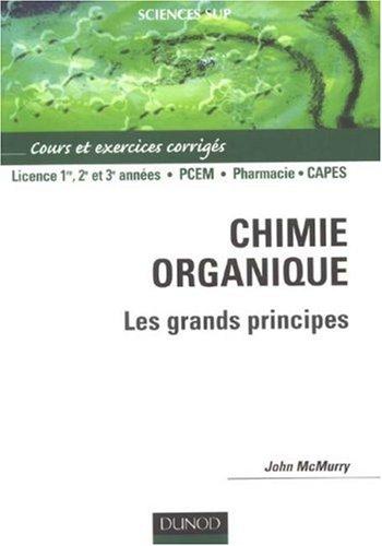 Chimie organique : Les grands principes - Cours et exercices corrigs