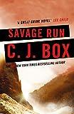 Savage Run (Joe Pickett series Book 2) by C.J. Box