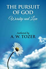 The Pursuit of God [ Worship and love ]: The Pursuit of God by Aiden Wilson Tozer : This excellent treatise guides Christians to form a deeper and ... of their level of spiritual development. Paperback