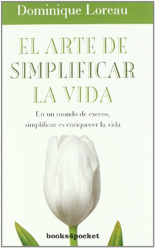 El arte de simplificar la vida / The Art of Simplicity par Dominique Loreau
