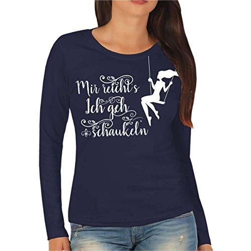 Frauen und Damen Langarm Shirt Mir reichts ich geh schaukeln Größe XS - XXL