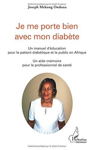 Je me porte bien avec mon diabete un manuel d'education pour le patient diabetique et le public en a par Joseph Mekong Ondoua