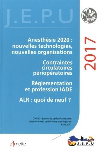 Jepu Infirmiers 2017: Anesthésie 2020 : Nouvelles Technologies, Nouvelles Organisations; Contraintes Circulatoires Périopératoires par Sophie Lamy