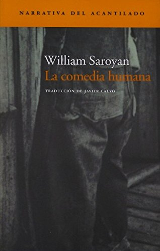 La Comedia Humana (Narrativa del Acantilado) por William Saroyan