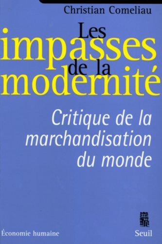 Téléchargements ebook gratuits pour ebook Les impasses de la modernité. Critique de la marchandisation du monde B005QDNNVO RTF by Christian Comeliau