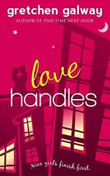 Love Handles (A Romantic Comedy) (Oakland Hills Book 1) (English Edition) von [Galway, Gretchen]