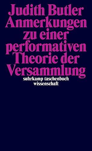 Anmerkungen zu einer performativen Theorie der Versammlung (suhrkamp taschenbuch wissenschaft) - Outlet Assembly