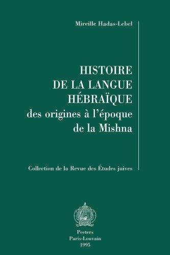 Histoire de la langue hébraïque : Des origines à l'époque de la Mishna par Mireille Hadas-Lebel