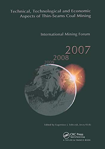 Technical, Technological and Economical  Aspects of Thin-Seams Coal Mining, International Mining Forum, 2007: Proceedings of the Eighth International ... in Engineering, Water and Earth Sciences)