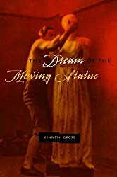 The Dream of the Moving Statue by Kenneth Gross (2006-05-30)