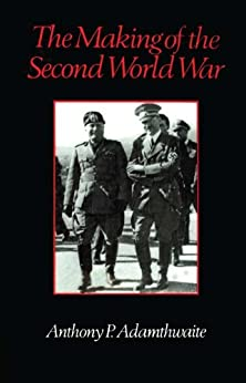 The Making of the Second World War par [Adamthwaite, Anthony P.]