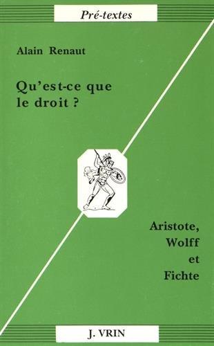 Qu'est-ce que le droit?: Aristote, Wolff & Fichte