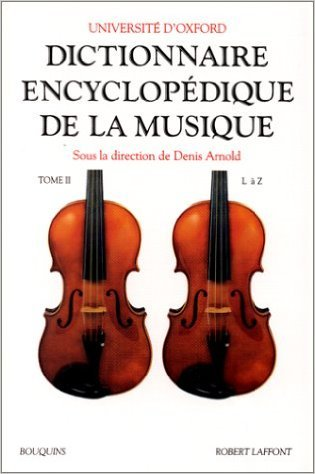 Dictionnaire encyclopédique de la musique, tome 2 de Université d'Oxford ,Denis Arnold ( 21 juin 1989 )