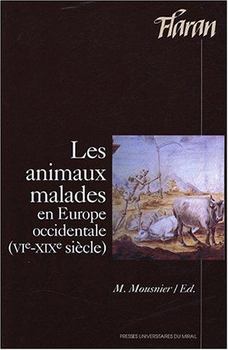 Les animaux malades en Europe Occidentale (VIe-XIXe siècle)