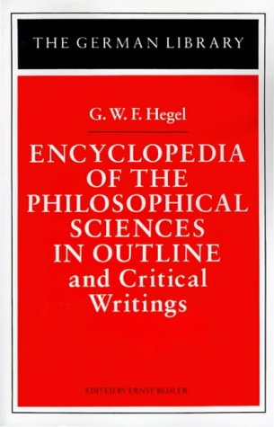 Encyclopedia of the Philosophical Sciences in Outline: And Critical Writings (German Library)