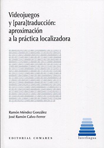 Videojuegos y (para)traducción: aproximación a la práctica localizadora por Ramón Méndez González