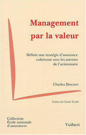 Management par la valeur : Définir une stratégie d'assurance cohérente avec les attentes des actionnaires