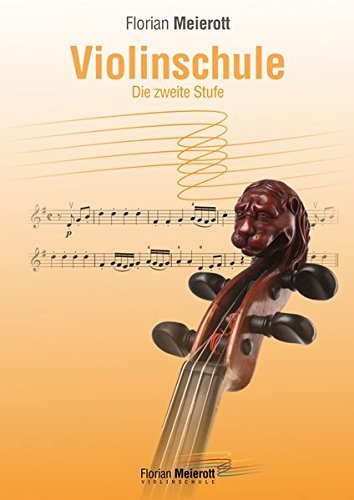 Violinschule, Die zweite Stufe (Florian Meierott, Violinschule in 5 Stufen)