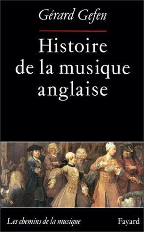 Histoire de la musique anglaise (Les chemins de la musique) par Gérard Gefen