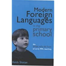 Modern Foreign Languages in the Primary School: The What, Why and How of Early MFL Teaching