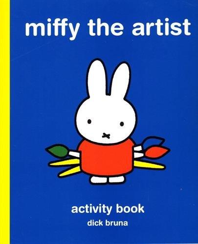 Miffy the artist : art activity book par Dick Bruna