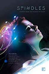 Spindles: Short Stories from the Science of Sleep (Science-into-Fiction)