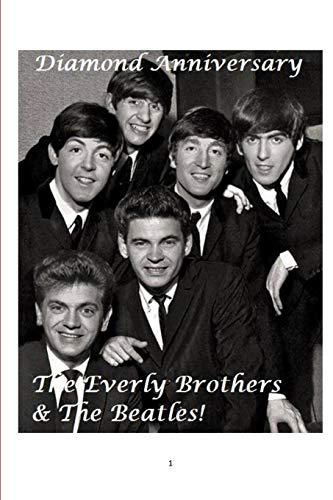 The Everly Brothers and the Beatles!