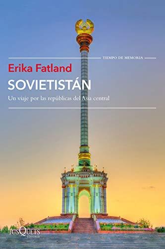 Sovietistán: Un viaje por las repúblicas de Asia Central (Volumen independiente) por Erika Fatland