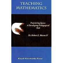Teaching Mathematics: Puncturing Space: A Developing Pedagogical Tool