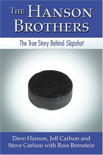 The Hanson Brothers: The True Story Behind Slapshot por Dave Hanson