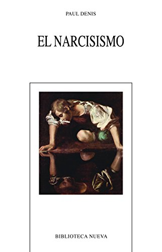 EL NARCISISMO (NUEVOS TEMAS DE PSICOANALISIS) por Paul Denis