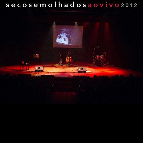 secos-molhados-ao-vivo-2012-feat-daniel-iasbeck