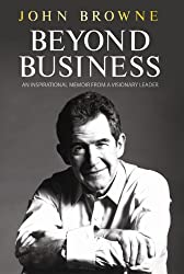 Beyond Business : An Inspirational Memoir from a Visionary Leader